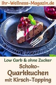 low carb schoko quarkkuchen mit kirsch topping rezept ohne