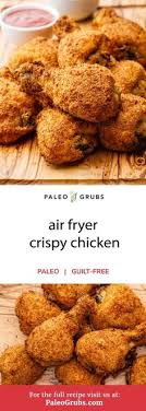Air Fryer Crispy Chicken The Best Guilt Free Fried Ever