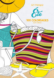 Art Therapie Eté 100 Coloriages Anti Stress French Edition