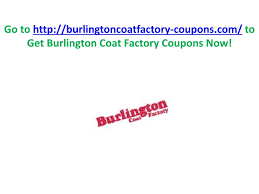 PPT - Burlington Coat Factory Coupons PowerPoint ...