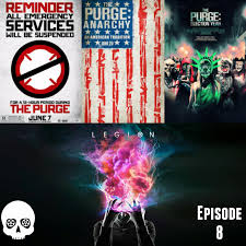 CinemAbysmal The Podcast Episode 8 Purge Trilogy Legion