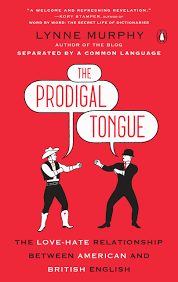 The Prodigal Tongue: The Love-Hate Relationship Between American And ... How To Speak British Accent Infographic Lovely Infographics The Horologicon A Days Jaunt Through The Lost Words Of English Pronounce Truck Youtube Cversion Guide British Auto Terminology Hemmings Daily Story In 100 David Crystal 9781250024206 Difference Between American Vocabulary Slang Dictionary L Starting With Pickup Truck Wikipedia Bbc News Review Brazilian Trucker Strike Continues Man Se M6 Crash Lorry Driver Smashes Into Motorway Bridge Ipdent Brexit Burns Irelands Eu Markets Politico