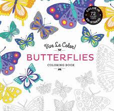 Vive Le Color Butterflies Adult Coloring Book In De Stress 72 Tear Out Pages By Abrams Noterie Paperback