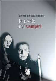Io Credo Nei Vampiri Di Emilio De Rossignoli Gargoyle La Trama