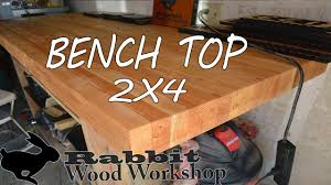 build a bench top with 2x4 u0027s youtube