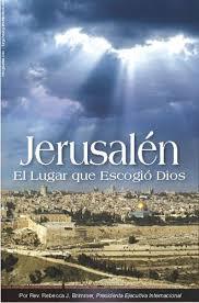 Jerusalen El Lugar Que Escogio Dios
