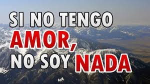 SI NO TENGO AMOR NO SOY NADA