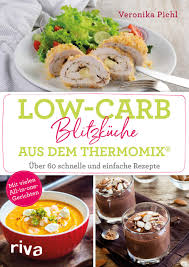 low carb blitzküche aus dem thermomix über 60 schnelle und