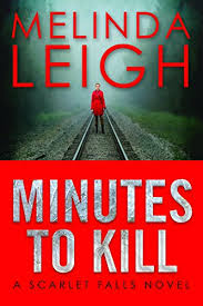 Minutes To Kill Scarlet Falls Book 2 By Leigh Melinda