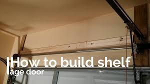 Build Wood Garage Storage by How Easy To Build Shelf Storage Above Garage Door Diy Youtube