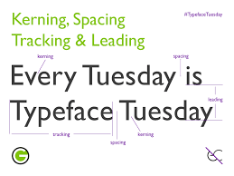 Typeface Tuesday Leading Spacing Tracking And Kerning