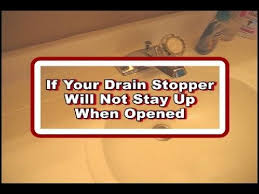 sink drain stopper will not stay opened youtube