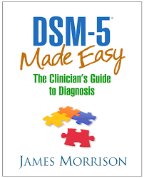 dsm 5 made easy the clinician s guide to diagnosis james