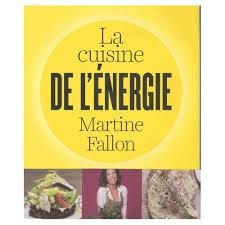 la cuisine de martine cuisine de l énergie de martine fallon format broché