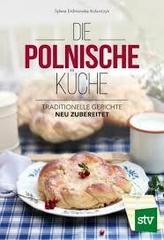 die polnische küche sylwia erdmanska kolanczyk 2019 gebundene ausgabe