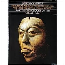 Historical Atlas Of World Mythology Vol I The Way Animal Powers Part 2 Mythologies Great Hunt Joseph Campbell 9780060963491