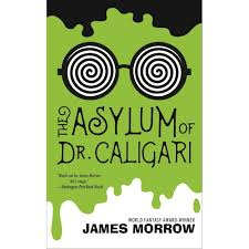 Dr Caligaris Cabinet Analysis by The Asylum Of Dr Caligari By James K Morrow