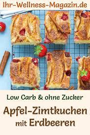 low carb apfel zimtkuchen mit erdbeeren rezept ohne zucker