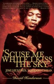 Scuse Me While I Kiss the Sky Book by David Henderson