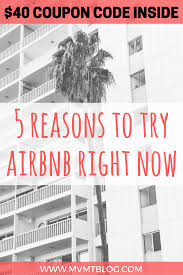 5 Reasons Why You Should Try Airbnb And A $40 Airbnb Coupon ... How To Get And Use An Airbnb Coupon Code Discount Itsallbee Review Plus A Valuable To Use Airbnb Coupon Print All About New Generation Home Hotel Management New 37 Off 73 100 Airbnb Coupon Code Tips October 2019 July Travel Hacks 45 Off First Time Get 40 Of Your Booking Add Payment Forms Can I Add Code Or Voucher Honey Rm40 On Promo