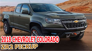 New Car Review|2018 Chevrolet Colorado ZR2 Pickup - YouTube New 2018 Chevrolet Colorado 4 Door Pickup In Courtice On U238 2wd Work Truck Crew Cab Fl1073 Z71 4d Extended Near Schaumburg Vehicles For Sale Salem Pinkerton 4wd 1283 Lt At Of Chevy Zr2 Concept Unveiled Los Angeles Auto Show Chevys The Ultimate Offroad Vehicle Madison T80890 Big Updates Midsize Trucks Canyon Twins Receive New V6 Adds Model Medium Duty Info