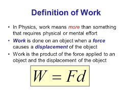 Definition Of Work In Physics Means More Than Something That Requires Physical Or Mental