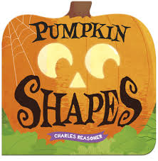 Pumpkin Books For Toddlers by Amazon Com Pumpkin Shapes Charles Reasoner Halloween Books