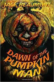 Dawn Of The Pumpkin Man By Jack Beaumont Signed Marquis Trade Edition Paperback