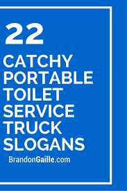 22 Catchy Portable Toilet Service Truck Slogans | Catchy Slogans ... Some Company Slogans Are Just Better Than Others Funny Catchy Slogans That Sure To Grab The Audiences Attention Visiting Lumbini Buddhas Birthplace Nick Doiron Medium Tires Punchlines Automotive Taglines Automobile Tyre Bus And Goats With Coats To Nepal Back Again Political Arequipa Peru Lori Langer De Ramirez Flickr Funny Truck Hello Travel Buzz 36 Hvac Company Slogan Ideas Good Chef Shack Food At Mill City Farmers Market In For A Pating Sc Imgur 73 Creative Entpreneur Blog
