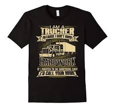 Truck Driver Shirt, Funny T-shirt, Trucker T Shirts, Trucker-CL ... They Call Me A Truck Driver Baseball Tshirt Custoncom Sleep With Truck Deliver Funny Ladies Vneck T Shirt Sex Taken By Badass Tow Hoodie Tank 0steescom Men Drive Big Trucks Gift Im Proud But Nothing Beats Being Dad Unisex All Are Created Equally Then Few Become Drivers Mens Operators Do It In Positions Tee Because Mf Is Not An Official Job For Still Plays With Trucksrt Rateeshirt Amazoncom Womens Wife Hot This Girl Is Sexy By Spreadshirt