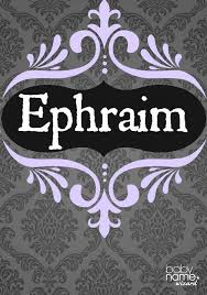 Ephraim Meaning Origin And Popularity Of The Name A Traditional Hebrew