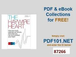 The Haywire Heart How Too Much Exercise Can Kill You And What Do To Protect Your