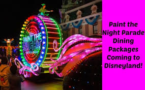 Paint the Night Parade Dining Packages ing to Disneyland