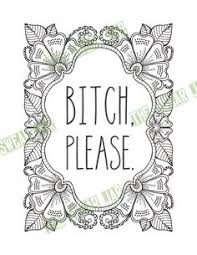 Bitch Please Swear Word Printable Adult By TotallyTwitterpated