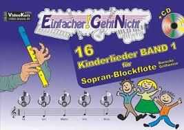 einfacher geht nicht 16 kinderlieder für sopran blockflöte barocke griffweise m 1 audio cd