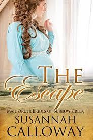 Mail Order Bride The Escape A Clean Western Historical Romance Brides