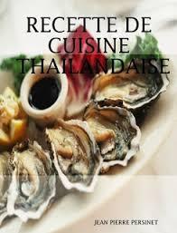 de cuisine thailandaise recette de cuisine thailandaise by jean persinet paperback