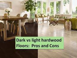 Stunning Types Of Wood Flooring Pros And Cons Dark Floors Vs Light The Girl