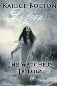 Legions The Watchers Trilogy 2 By Bolton Karice