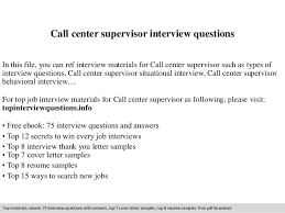 Call Center Supervisor Interview Questions In This File You Can Ref Materials For