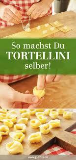 tortellini selber machen original italienisch gustinis