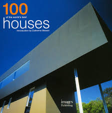 100 Best Houses Designs In The World 100 Of The S Catherine Slessor