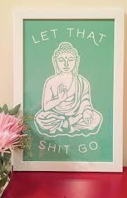 Funny Bathroom Art Etsy by Nice Let That Go Buddha Green By Http Www Homedecor