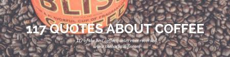 Barista Lifes Top 117 Coffee Quotes