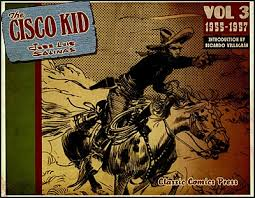 Dailies 1955 57 Highly Recommended By Rod Reed Art Jose Luis Salinas The Third Volume Of Complete Reprinting Cisco Kid Arguably Best