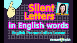 Silent Sounds In English English Pronunciation Lesson YouTube
