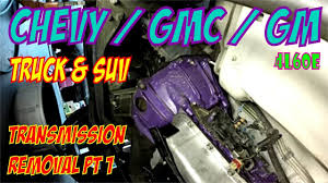 Chevy / GMC Truck & SUV Transmission Removal Pt 1 4L60e - YouTube Chevy Trucks Tramissions Luxury Custom Lifted 2015 Chevrolet Lvadosierracom How To Tell If A 1500 Has 6 Speed Unique Pin By Dan Martin On Old Gmc 2wd Truck Transmission Replacement Part I Youtube Epic 2003 Silverado Wiring Diagram 22 For 4l60e Fleet Parts Com Distributes Used New Aftermarket Automatic Ordrive Swap Idenfication Forum Enthusiasts Forums Manual Tramissions Nearly Grding Halt Medium Duty Work Shifter Gears 77 Single Cab With Ls And Built