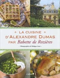 dictionnaire de cuisine la cuisine d alexandre dumas