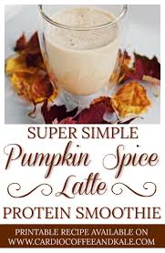 Pumpkin Pie Protein Overnight Oats by Pumpkin Spice Latte Protein Smoothie U2014 Cardio Coffee And Kale