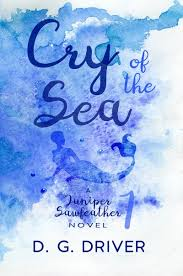 Cry Of The Sea A Mermaid Novel D G Driver